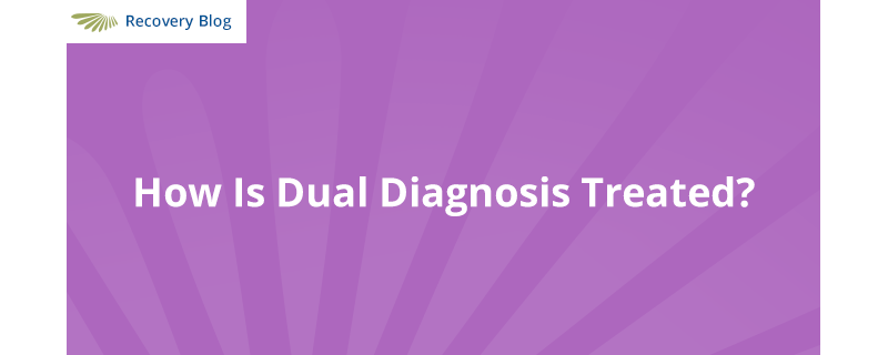 How is Dual Diagnosis Treated? Banner